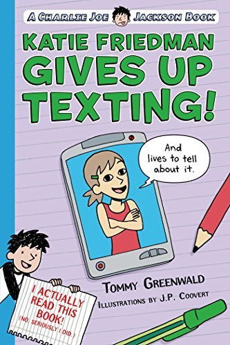 Katie Friedman Gives Up Texting! and Lives to Tell About It (A Charlie Joe Jackson Book)