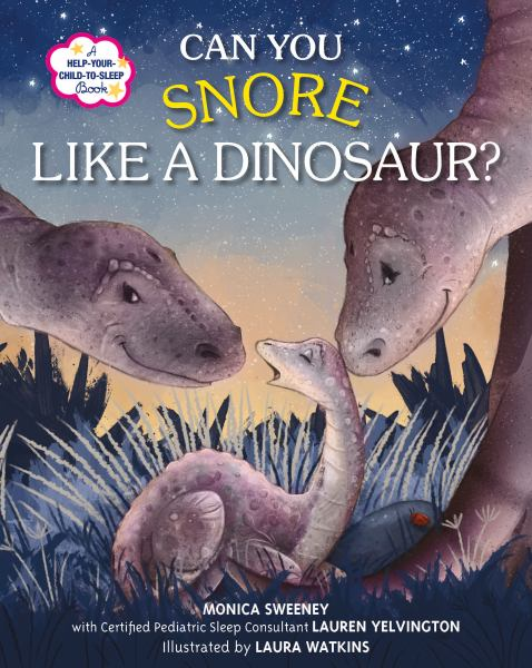 Can You Snore Like a Dinosaur? (A Help-Your-Child-to-Sleep Book)