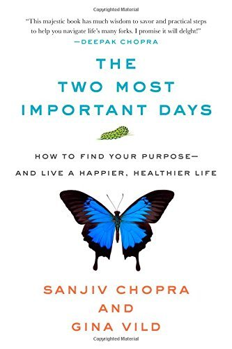 The Two Most Important Days: How to Find Your Purpose - and Live a Happier, Healthier Life