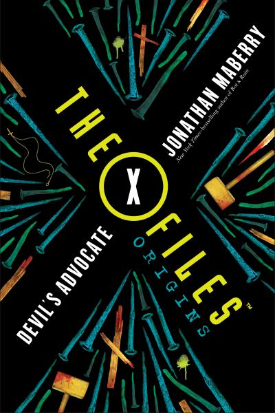 Devil's Advocate (The X Files Origins, Bk. 2)