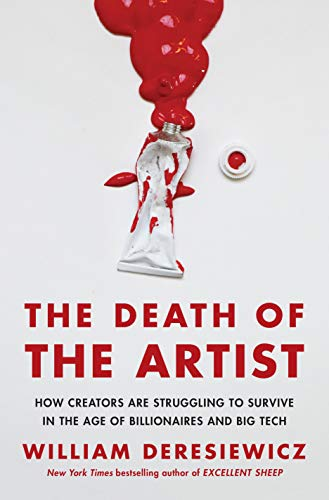 The Death of the Artist: How Creators Are Struggling to Survive in the Age of Billionaires and Big Tech