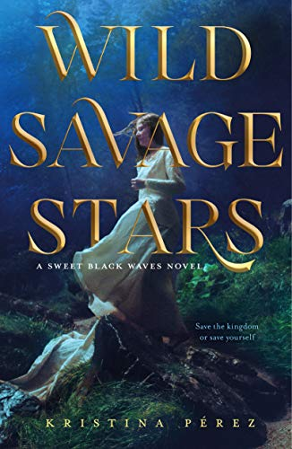 Wild Savage Stars  (The Sweet Black Waves Trilogy, BK. 2)