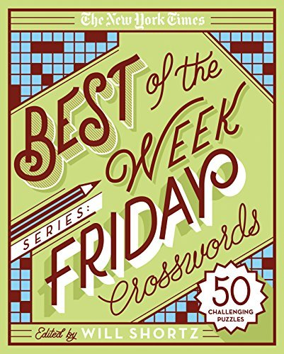 The New York Times Best of the Week Series: Friday Crosswords