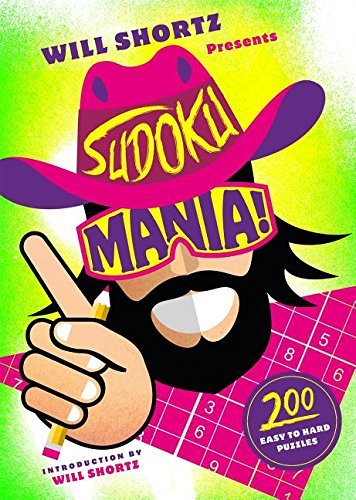 Will Shortz Presents Sudoku Mania!: 200 Challenging Puzzles