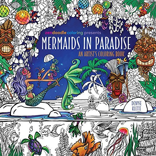 Mermaids in Paradise: An Artist\'s Coloring Book (Zendoodle Coloring ...