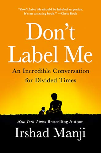 Don't Label Me: An Incredible Conversation for Divided Times