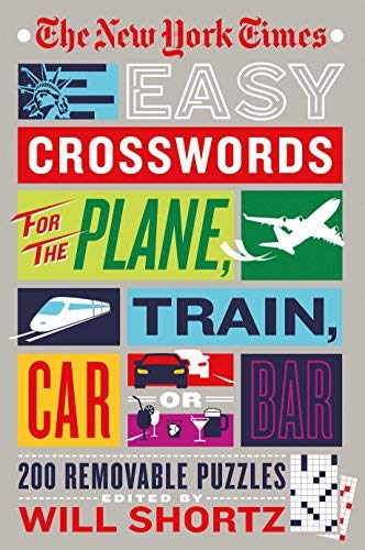 The New York Times Easy Crosswords for the Plane, Train, Car or Bar: 200 Removable Puzzles