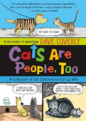 Cats Are People, Too: A Collection of Cat Cartoons to Curl up With