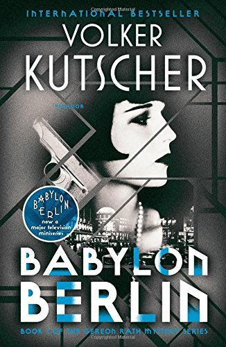 Babylon Berlin (The Gereon Rath Mystery Series, Bk. 1)