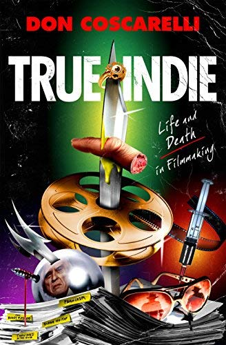 True Indie: Life and Death in Filmmaking