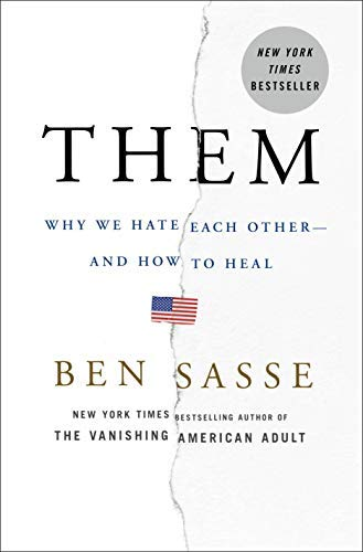 Them: Why We Hate Each Other - and How to Heal