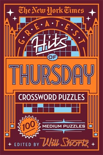 The New York Times Greatest Hits of Thursday Crossword Puzzles: 100 Medium Puzzles