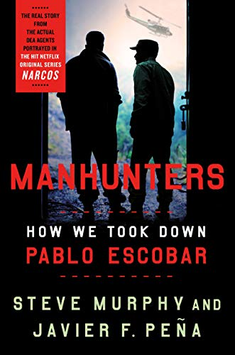 Manhunters: How We Took Down Pablo Escobar