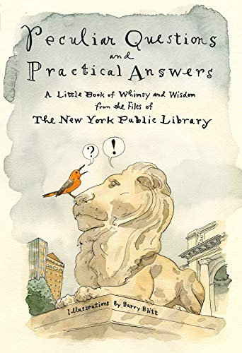 Peculiar Questions and Practical Answers: A Little Book of Whimsy and Wisdom from the Files of the New York Public Library