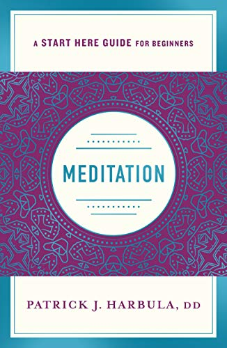 Meditation (A Start Here Guide)
