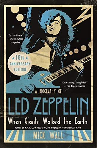 When Giants Walked the Earth: A Biography of Led Zeppelin (10th Anniversary Ediiton)