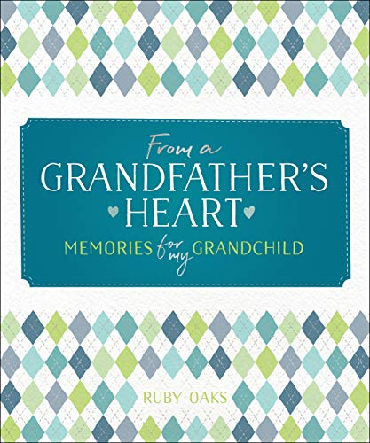 From a Grandfather's Heart: Memories for My Grandchild