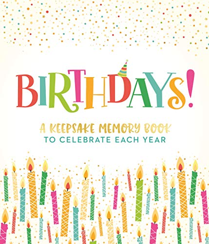 Birthdays!: A Keepsake Memory Book to Celebrate Each Year
