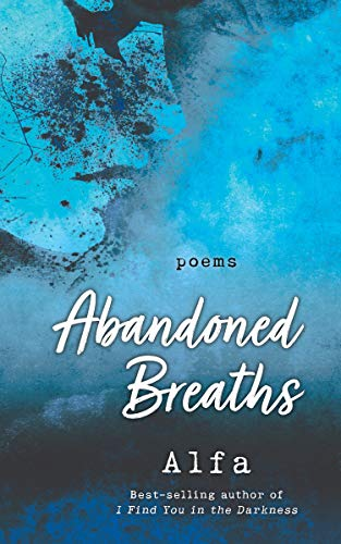 Abandoned Breaths: Poems (Revised and Expanded)