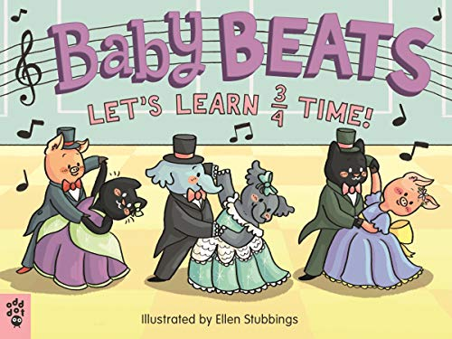 Baby Beats: Let's Learn 3/4 Time! (Baby Beats)