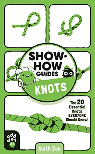 Knots: The 20 Essential Knots Everyone Should Know! (Show-How Guides)