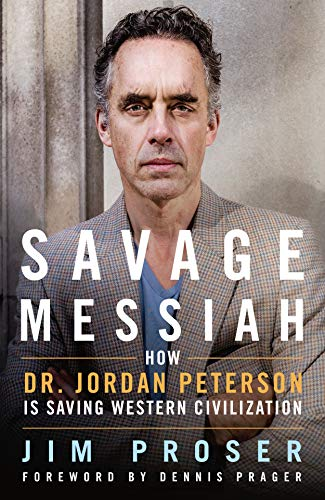 Savage Messiah: How Dr. Jordan Peterson Is Saving Western Civilization