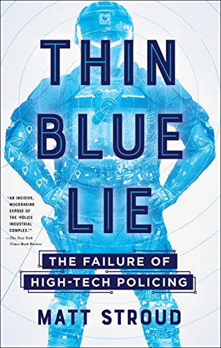 Thin Blue Lie: The Failure of High-Tech Policing