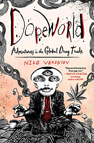 Dopeworld: Adventures in the Global Drug Trade