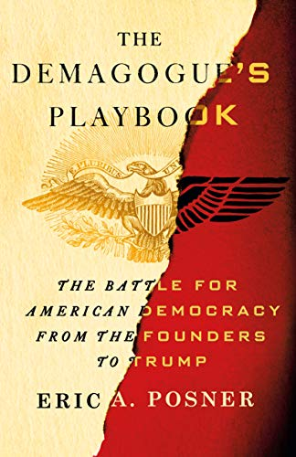 The Demagogue's Playbook: The Battle for American Democracy from the Founders to Trump