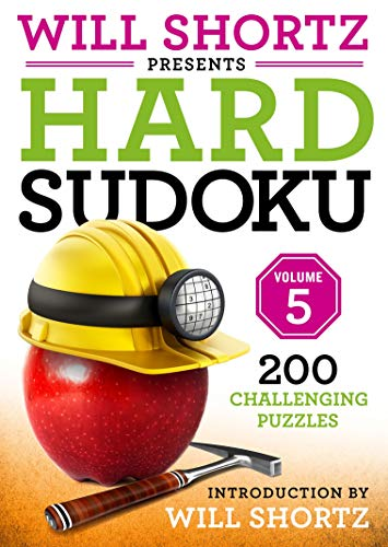 Will Shortz Presents Hard Sudoku Volume (Volume 5)