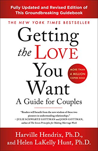 Getting the Love You Want: A Guide for Couples (3rd Edition)