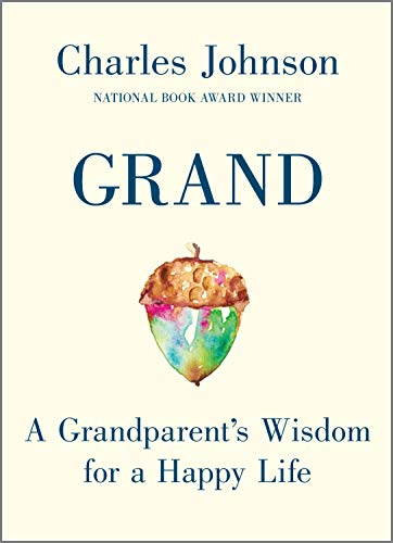 Grand: A Grandparent's Wisdom for a Happy Life