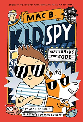 Mac Cracks the Code (Mac B., Kid Spy, Bk. 4)