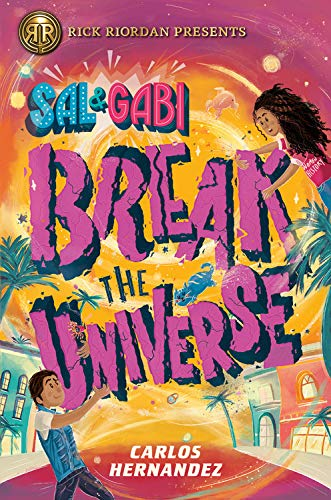Sal and Gabi Break the Universe (Sal and Gabi, Bk. 1)