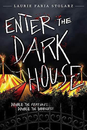Enter the Dark House (Welcome to the Dark House/Return to the Dark House)