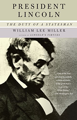 President Lincoln: The Duty of a Statesman