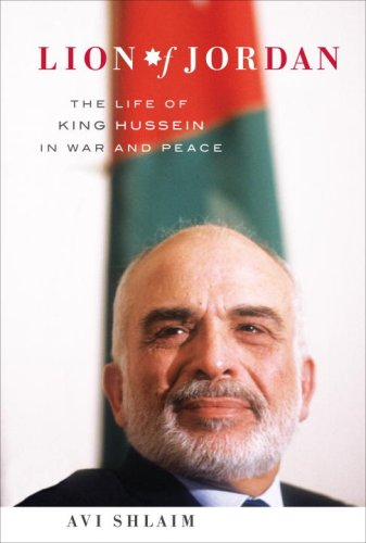 Lion of Jordan: The Life of King Hussein in War and Peace