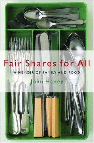 Fair Shares for All: A Memoir of Family and Food