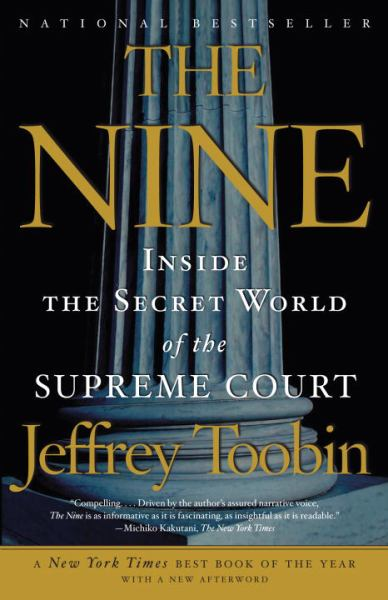 The Nine: Inside the Secret World of the Supreme Court
