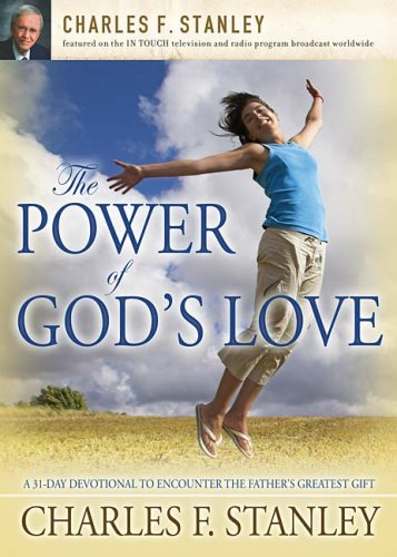 The Power of God`s Love: A 31-Day Devotional to Encouunter the Father's Greatest Gift