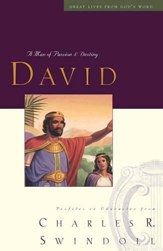 David: A Man of Passion & Destiny (Great Lives from God's Word)