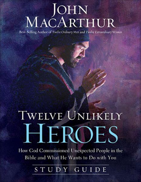 Twelve Unlikely Heroes (Study Guide)