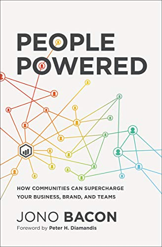 People Powered: How Communities Can Supercharge Your Business, Brand, and Teams