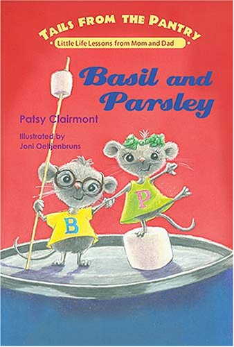 Basil And Parsley (Tails From The Pantry, Little Life Lessons From Mom And Dad)