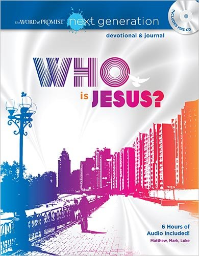 Who Is Jesus (The Word Of Promise Next Generation, Devotional & Journal)