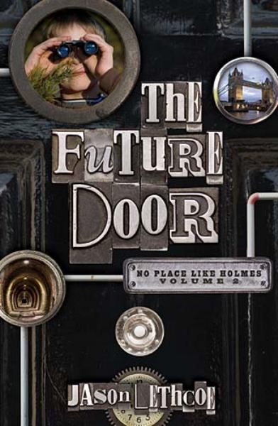 The Future Door (No Place like Holmes, Vol. 2)