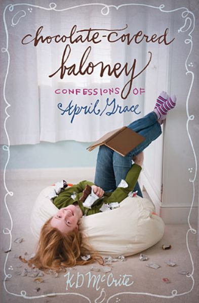 Chocolate-Covered Baloney (Confessions of April Grace, Bk. 3)