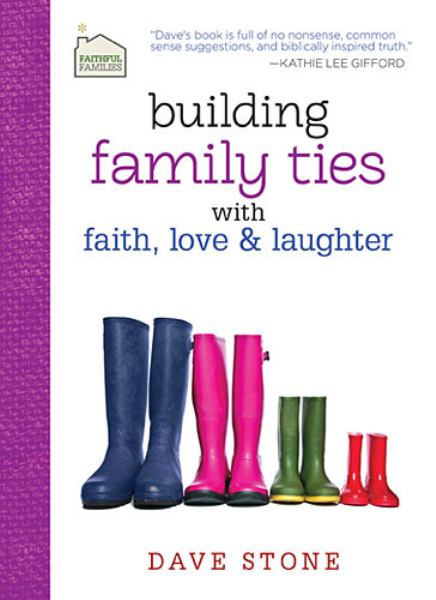 Building Family Ties with Faith, Love, & Laughter