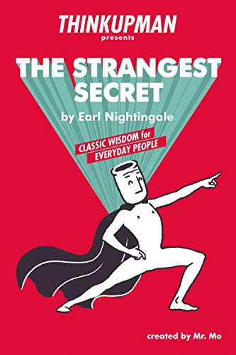 Thinkupman Presents: The Strangest Secret - Classic Wisdom for Everyday People
