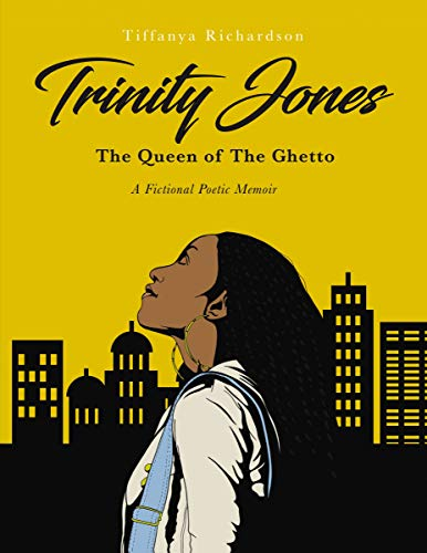 Trinity Jones: The Queen of The Ghetto